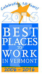 Voted best small - medium sized place to work in Vermont 2016
